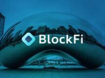 加密贷款公司BlockFi拟以近50亿美元估值进行新一轮融资
