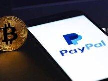 PayPal在Crypto领域的新进展:有可能下月将服务扩展至英国