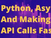 如何使用Python异步编程进行API调用