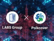 LABSGroup正式宣布与Polkacover在DeFi和NFT上建立合作关系