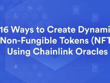 一文读懂用 Chainlink 预言机创建动态 NFT 的16 种方式