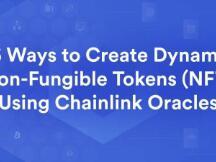 使用Chainlink预言机创建非同质化通证(NFT)的16种方式